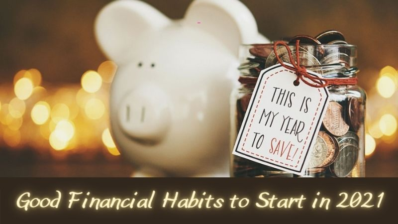 Good Financial Habits to Start in 2021